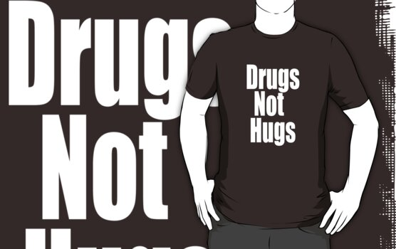 Drugs not Hugs (white text) by bassdmk
