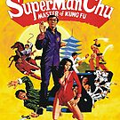 "SuperManChu ""Super Man Chu"" by BUB THE ZOMBIE"
