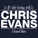 """Chris Evans - """"If I Die"""" Series (White) by huckblade"""