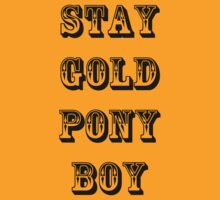 Stay Gold Pony Boy by BegitaLarcos