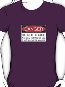 Danger - Don't Touch T-Shirt