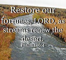 """""""Psalm 126:4"""" by Carter L. Shepard by echoesofheaven"""