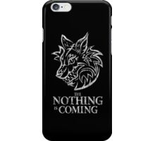 The Nothing is coming (white) iPhone Case/Skin