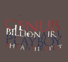 """Genius, Billionaire, Playboy, Philanthropist""  by Noah  Waters"