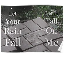 """""""Let Your Rain Fall"""" by Carter L. Shepard Poster"""