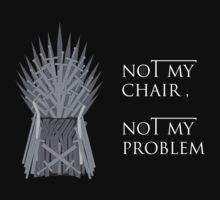 Not My Chair, Not My Problem: The Iron Throne T-Shirt