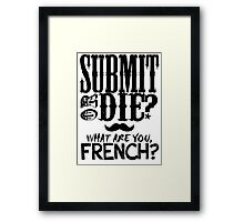 What Are You, French? Framed Print