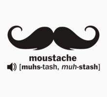 moustache - muhs-tash, muh-stash by Cheesybee