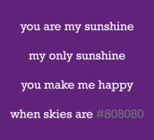 HTML - You are my sunshine, my only sunshine... by mikelovdal