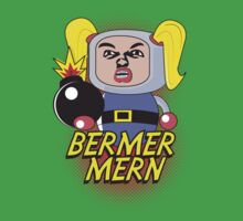 ermergerd Bermermern! by GordonBDesigns