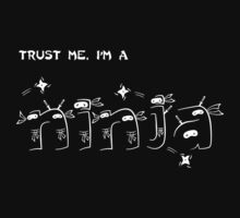 Trust Me, I'm a Ninja by fishbiscuit