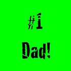 #1 Dad! in Green by SpottiClogg