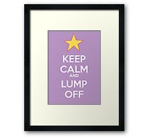 Keep Calm and Lump Off Framed Print