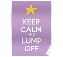 Keep Calm and Lump Off Poster