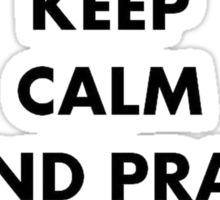 Be Calm and Pray For a Good Crop Sticker
