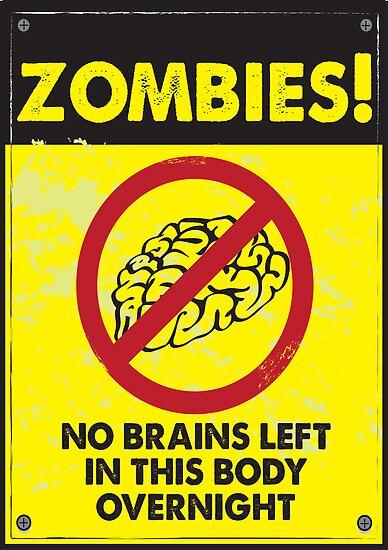 ZOMBIE WARNING SIGN !!! by GordonBDesigns