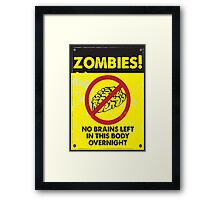 ZOMBIE WARNING SIGN !!! Framed Print