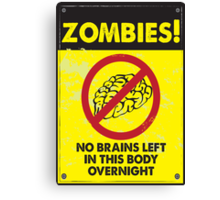 ZOMBIE WARNING SIGN !!! Canvas Print