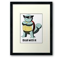 "Squirtle says ""Deal with it"" Framed Print"