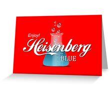 Enjoy Heisenberg Blue Greeting Card