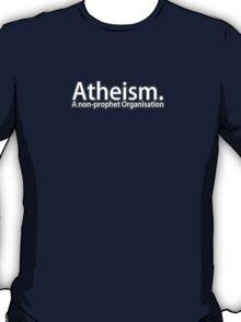 Atheism. A non-prophet Organisation T-Shirt