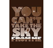 You Can't Take The Sky - Browncoat Edition Photographic Print