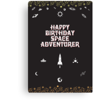 Happy Birthday Space Adventurer Canvas Print