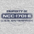 Property Of USS Enterprise E by justinglen75
