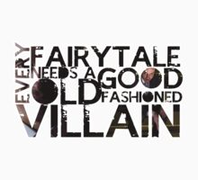 Every Fairy Tale Needs A Good Old Fashioned Villain  by devinleighbee
