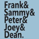 Frank & Sammy & Peter & Joey & Dean. by cowatson