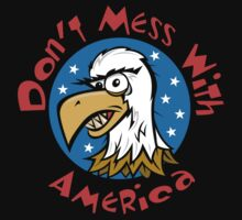 "Veteran's Day ""Don't Mess With America"" T-Shirt by HolidayT-Shirts"