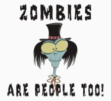 "Halloween ""Zombies Are People Too!"" T-Shirt by HolidayT-Shirts"