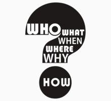 Who, What, When, Where, Why, and How? by Jean Gregory  Evans