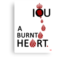 I O U A BURNT HEART... Canvas Print
