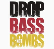 Drop Bass Not Bombs (Germany) [Stencil Series] by DropBass
