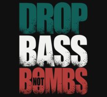 Drop Bass Not Bombs (Italy) [Stencil Series] by DropBass