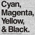 Cyan, Magenta, Yellow & Black (Black) by hami