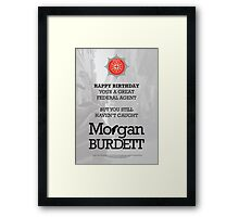 Morgan Burdett Federal Agent Birthday Card Framed Print