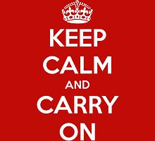 Keep Calm and Carry On by rapplatt