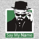 """Say My Name"" _ Heisenberg by Théo Proupain"
