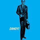 Dandy! by Adam Grey