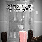Sitting Quietly and Remembering by Sherry Hallemeier