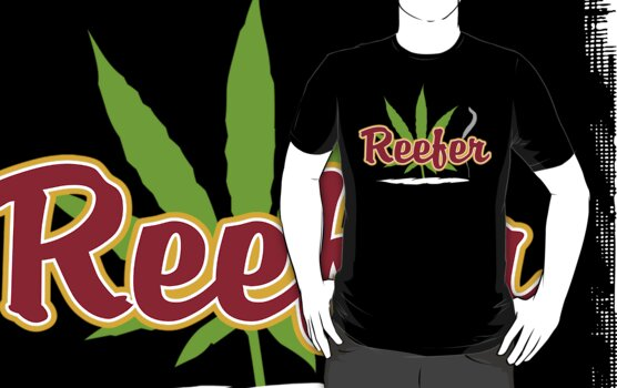 Reefer Marijuana by MarijuanaTshirt