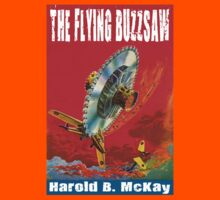 The Flying Buzzsaw - Harold B McKay by perilpress