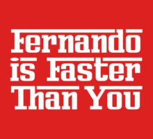 Fernando is Faster Than You (Dark Shirts) by oawan