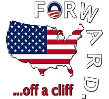"Anti Obama ""Forward Off A Cliff"" by gleekgirl"
