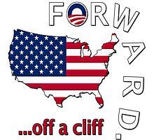 """Anti Obama """"Forward Off A Cliff"""" by gleekgirl"""