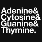 Adenine & Cytosine & Guanine & Thymine. - white design by M. Dean Jones