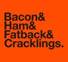 Bacon & Ham & Fatback & Cracklings. - black design by M Dean Jones