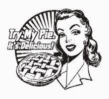 Try My Pie by MomfiaTees